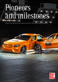 Pioneers and Milestones - History of protection for occupants and other road users at Mercedes-Benz