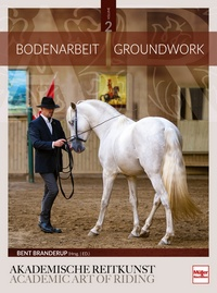Bodenarbeit in der Akademischen Reitkunst - Groundwork in the academic art of riding
